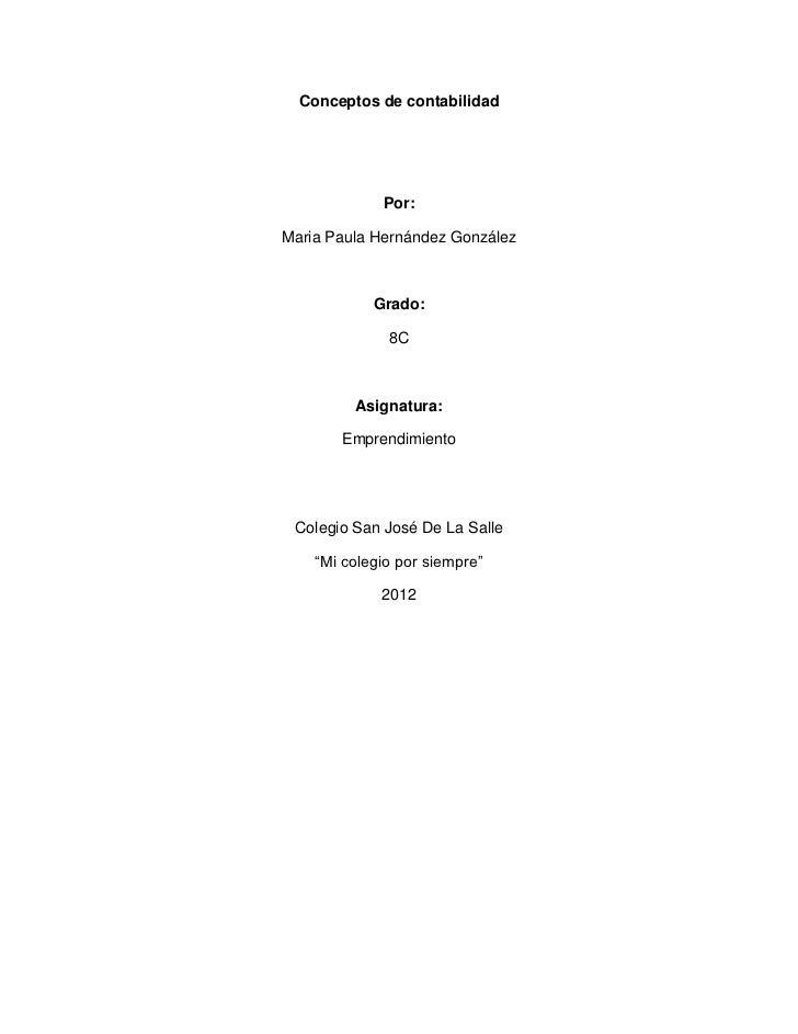 Conceptos de contabilidad             Por:Maria Paula Hernández González            Grado:              8C         Asignat...