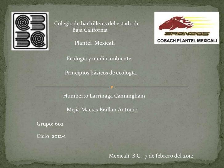 Colegio de bachilleres del estado de              Baja California                  Plantel Mexicali               Ecología...