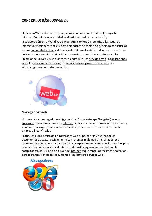 CONCEPTOSBÁSICOSWEB2.0 El término Web 2.0 comprende aquellos sitios web que facilitan el compartir información, la interop...