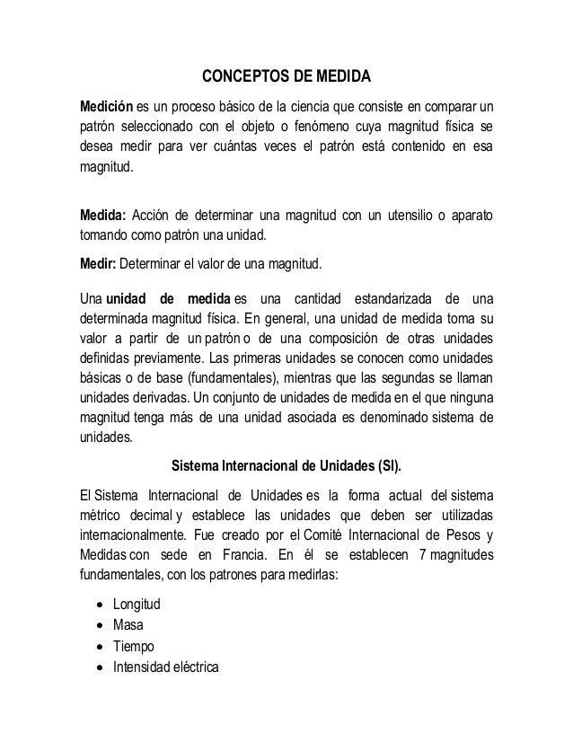 CONCEPTOS DE MEDIDA Medición es un proceso básico de la ciencia que consiste en comparar un patrón seleccionado con el obj...