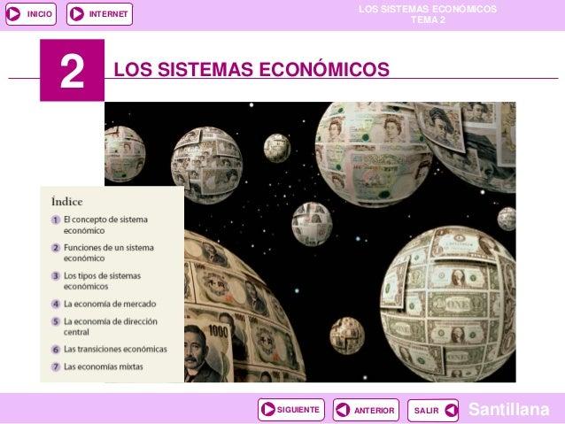 LOS SISTEMAS ECONÓMICOSTEMA 2SantillanaINICIOSALIRSALIRANTERIORSIGUIENTEINTERNET2 LOS SISTEMAS ECONÓMICOS