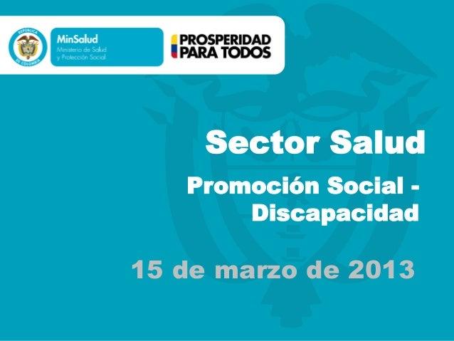 Sector Salud Promoción Social Discapacidad  15 de marzo de 2013
