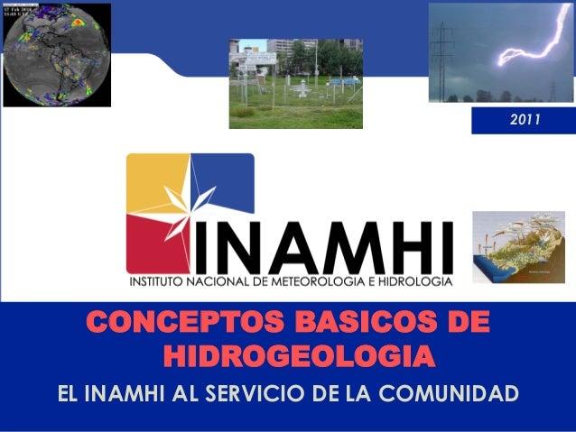 2011  CONCEPTOS BASICOS DE     HIDROGEOLOGIAEL INAMHI AL SERVICIO DE LA COMUNIDAD