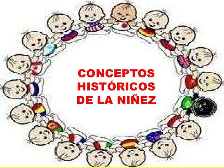 Conceptos Históricos de la Niñez