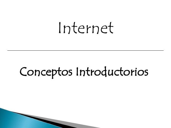InternetConceptos Introductorios