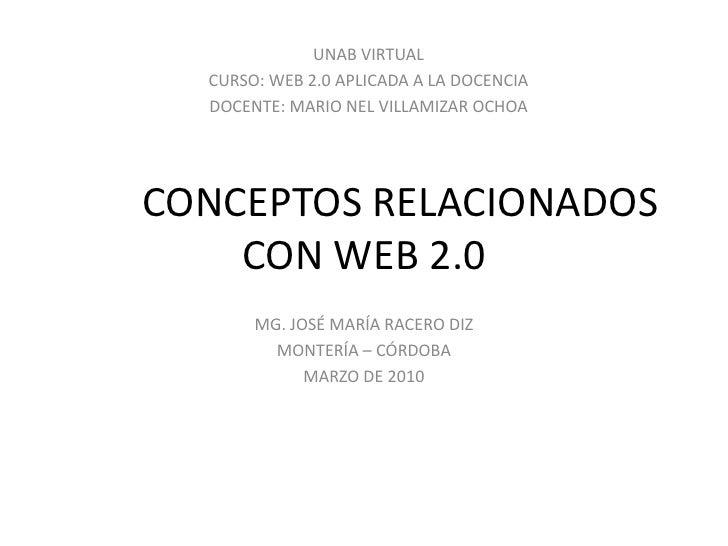 Conceptos Relacionados Con  La Web 2 0 José Racero
