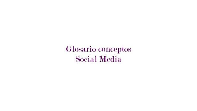Glosario conceptos Social Media