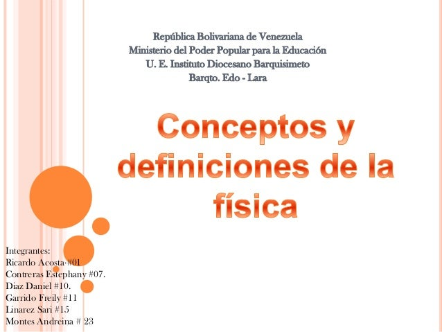 http://es.slideshare.net/botsn31/conceptos-y-definiciones-de-fsica-4-1