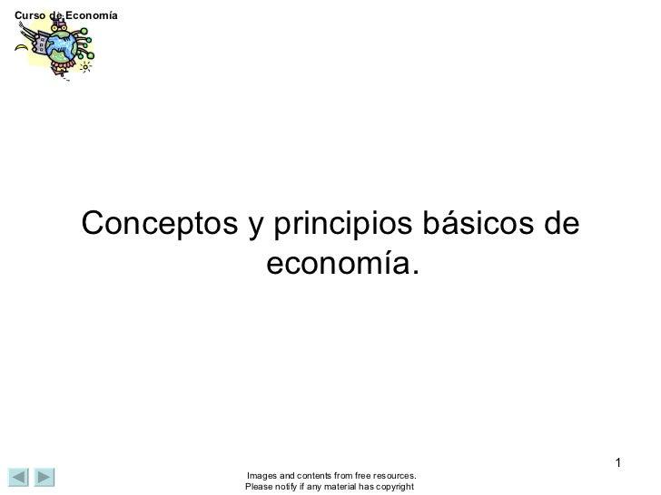 <ul><li>Conceptos y principios básicos de economía. </li></ul>
