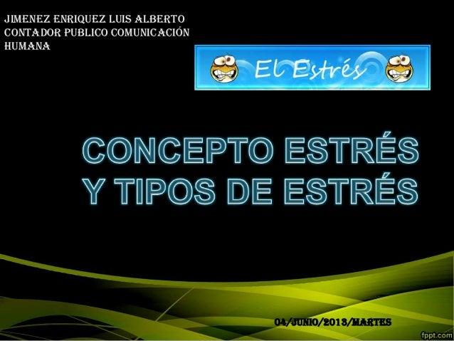 JIMENEZ ENRIQUEZ LUIS ALBERTOCONTADOR PUBLICO COMUNICACIÓNHUMANA04/JUNIO/2013/MARTES