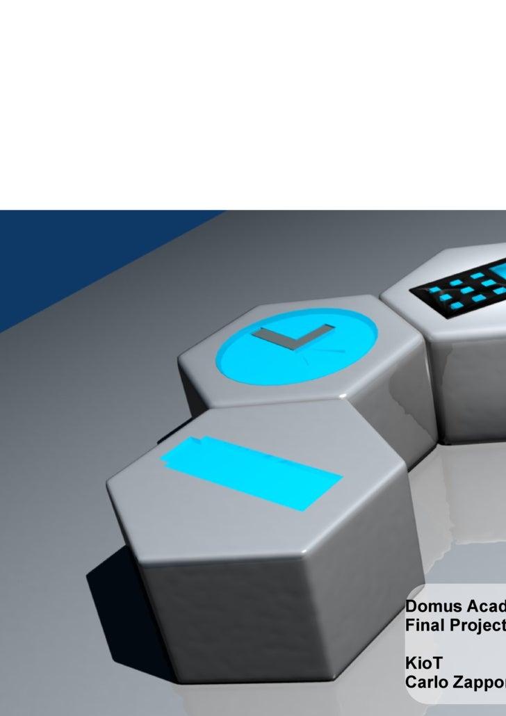 Domus Academy MID 2009 Final Project / Concept Review KioT Carlo Zapponi