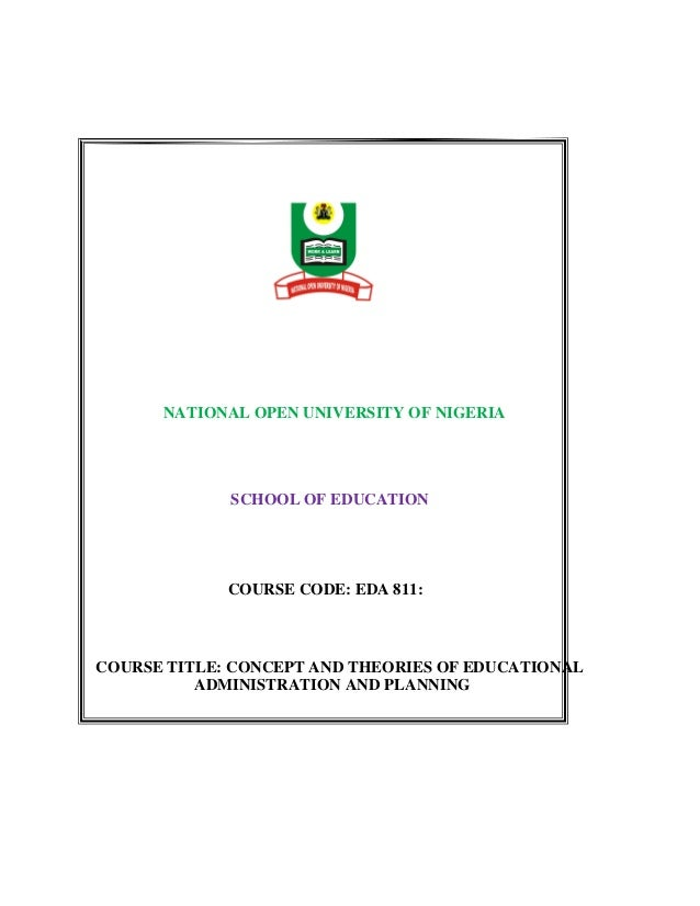 NATIONAL OPEN UNIVERSITY OF NIGERIASCHOOL OF EDUCATIONCOURSE CODE: EDA 811:COURSE TITLE: CONCEPT AND THEORIES OF EDUCATION...