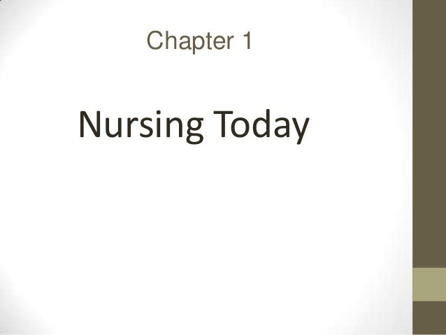 Chapter 1  Nursing Today