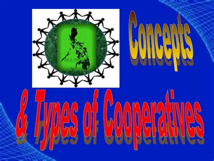 Concepts and  Types of Cooperatives