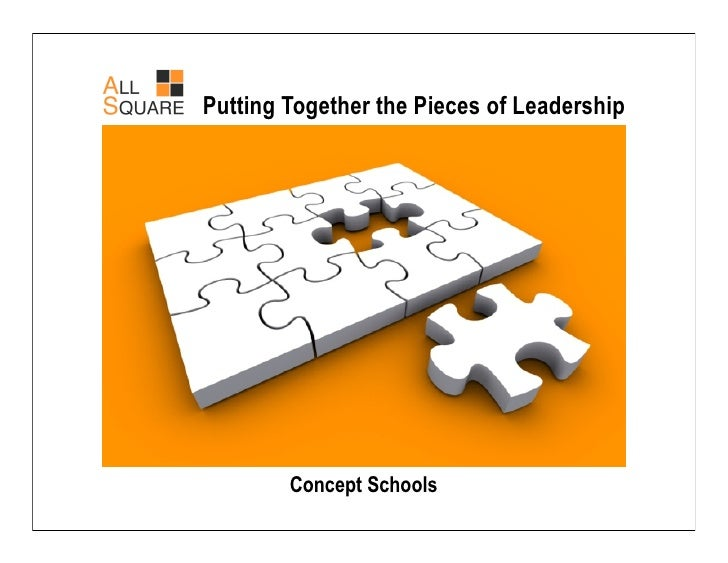 Putting Together the Pieces of Leadership             Concept Schools