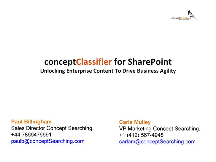 Paul Billingham Sales Director Concept Searching. +44 7866476691 [email_address] Searching .com   concept Classifier  for ...