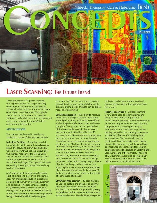 oncepts C Fishbeck, Thompson, Carr & Huber, Inc.  Fall 2013  Laser Scanning: The Future Trend  APPLICATIONS The scanner ca...