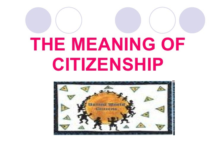 the origin of the concept of global citizenship Global citizenship is the idea of all people have rights and civic responsibilities that come with being a member of the world, with whole-world philosophy and sensibilities, rather than as a citizen of a particular nation or place.