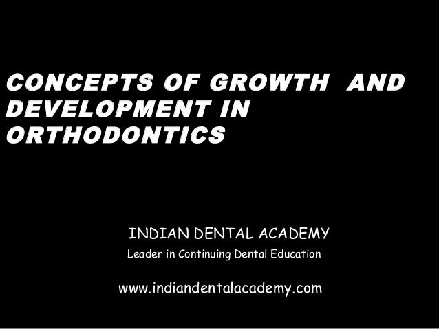 Concepts of growth and development / orthodontic courses  /certified fixed orthodontic courses by Indian dental academy