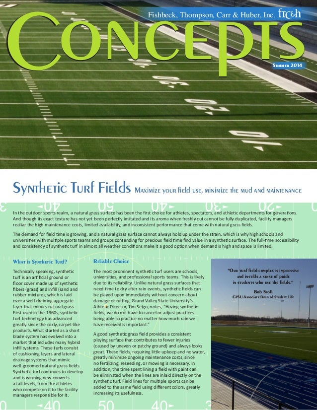 Synthetic Turf Fields Maximize your field use, minimize the mud and maintenance Concepts Fishbeck, Thompson, Carr & Huber,...
