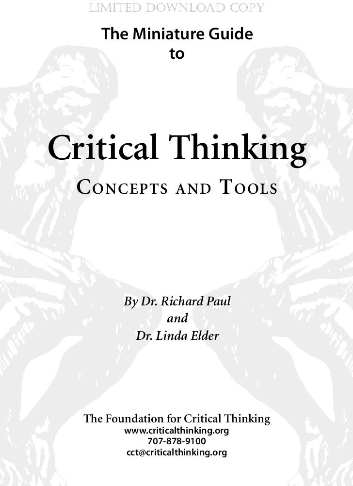 LIMITED DOWNLOAD COPY     The Miniature Guide             toCritical Thinking C onCepts          and       t ools         ...
