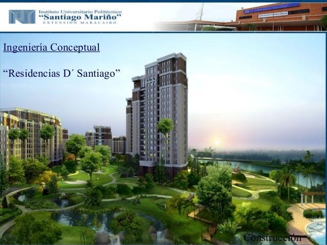 """Ingeniería Conceptual """"Residencias D´ Santiago"""" Construcción"""