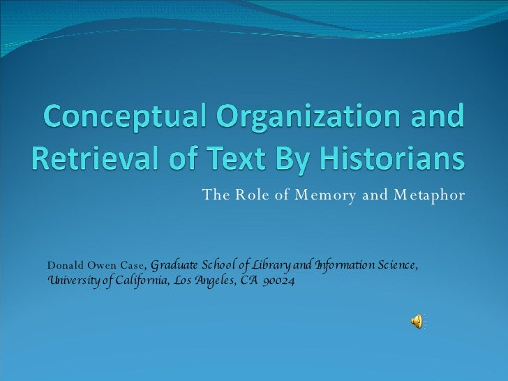 Conceptual Organization And Retrieval Of Text By Historians