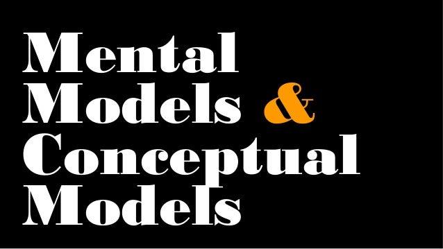 Mental Models & Conceptual Models
