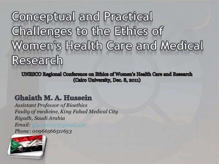 Assistant Professor of BioethicsFaulty of medicine, King Fahad Medical CityRiyadh, Saudi ArabiaEmail: ghaiathme@gmail.comP...