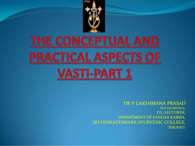DR V LAKSHMANA PRASADM.D.(AYURVEDA),P.G. LECTURER,DEPARTMENT OF PANCHA KARMA,,SRI VENKATESWARA AYURVEDIC COLLEGE,TIRUPATI.