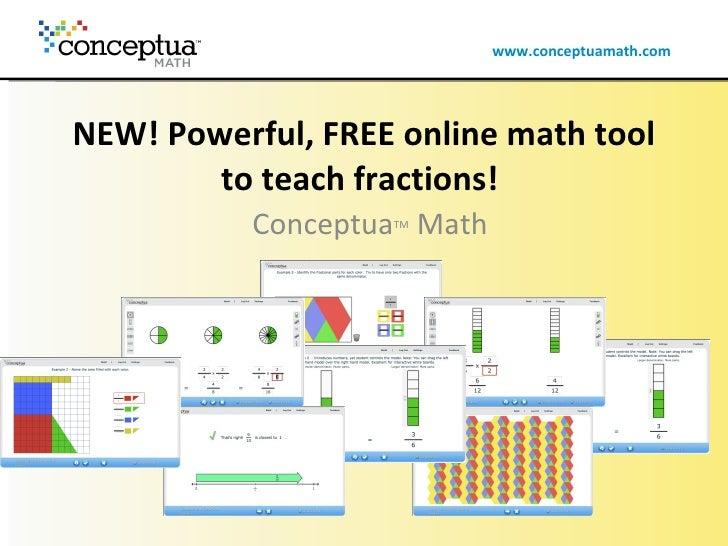 NEW! Powerful, FREE online math tool to teach fractions!   Conceptua TM  Math
