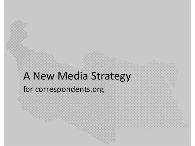 A New Media Strategy for correspondents.org