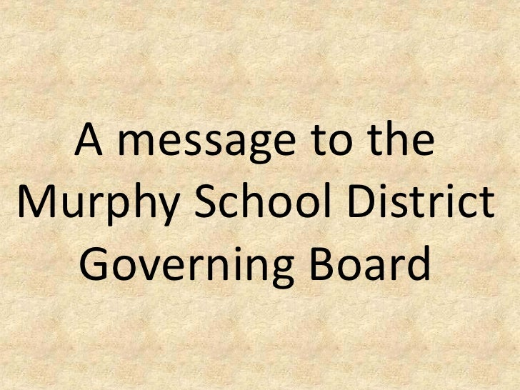 A message to the Murphy School District   Governing Board