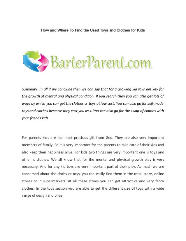 How and Where To Find the Used Toys and Clothes for KidsSummary: In all if we conclude then we can say that for a growing ...
