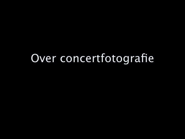Over concertfotografie