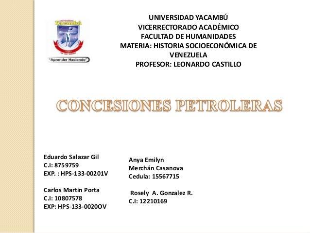 UNIVERSIDAD YACAMBÚ VICERRECTORADO ACADÉMICO FACULTAD DE HUMANIDADES MATERIA: HISTORIA SOCIOECONÓMICA DE VENEZUELA PROFESO...