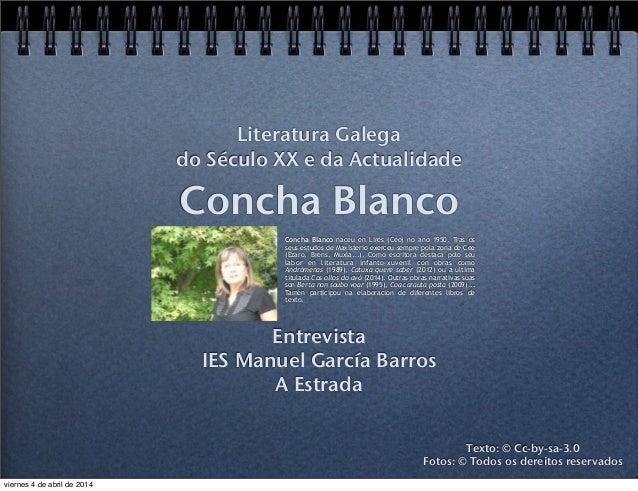Concha Blanco Entrevista IES Manuel García Barros A Estrada Literatura Galega do Século XX e da Actualidade Texto: © Cc-by...
