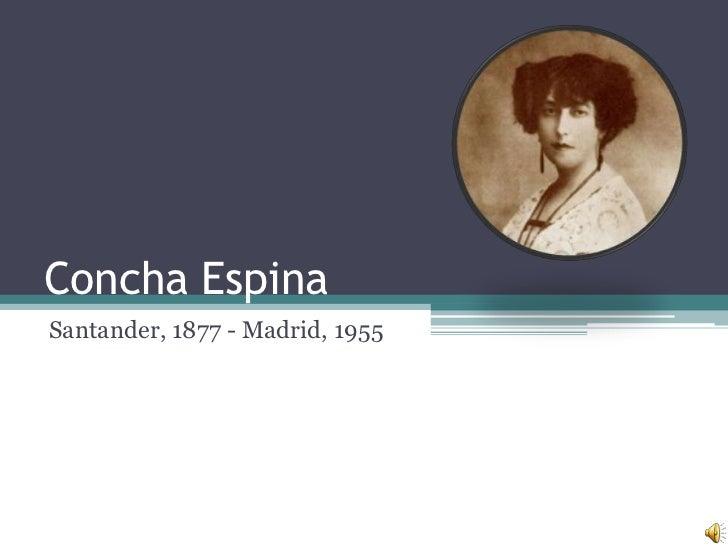 Concha Espina<br />Santander, 1877 - Madrid, 1955<br />