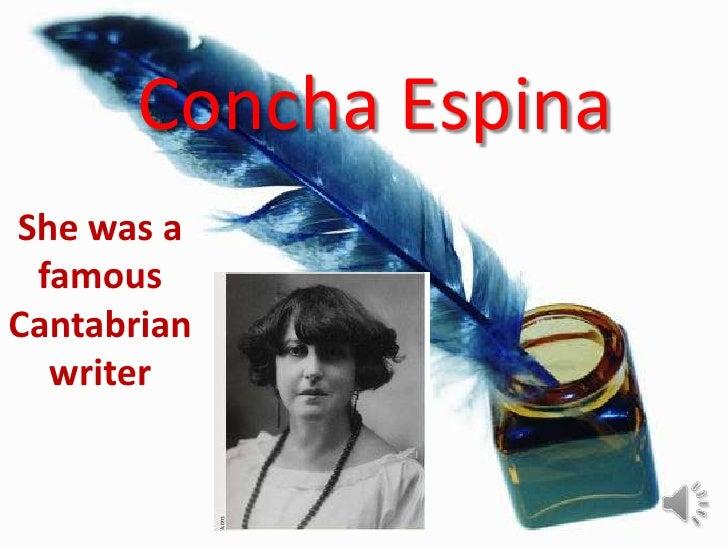 Concha EspinaShe was a famousCantabrian  writer