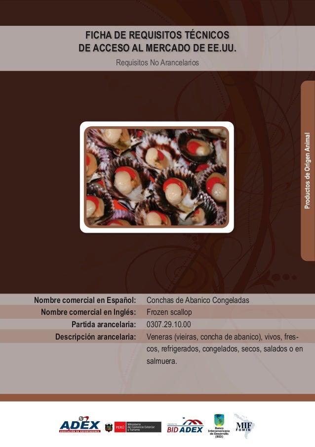 Conchas de Abanico Congeladas Frozen scallop 0307.29.10.00 Veneras (vieiras, concha de abanico), vivos, fres- cos, refrige...