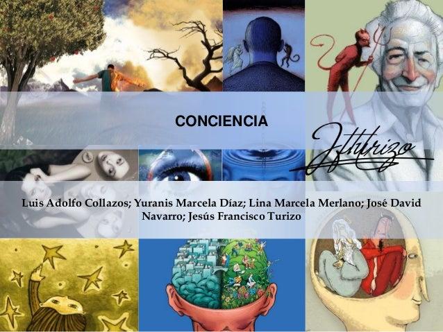 CONCIENCIALuis Adolfo Collazos; Yuranis Marcela Díaz; Lina Marcela Merlano; José DavidNavarro; Jesús Francisco Turizo