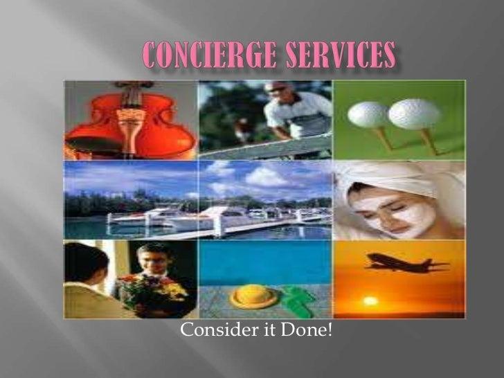 Concierge Services<br />Consider it Done!<br />