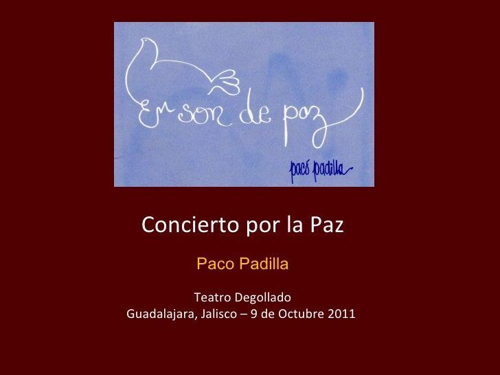 Concierto por la Paz Paco Padilla Teatro Degollado Guadalajara, Jalisco – 9 de Octubre 2011