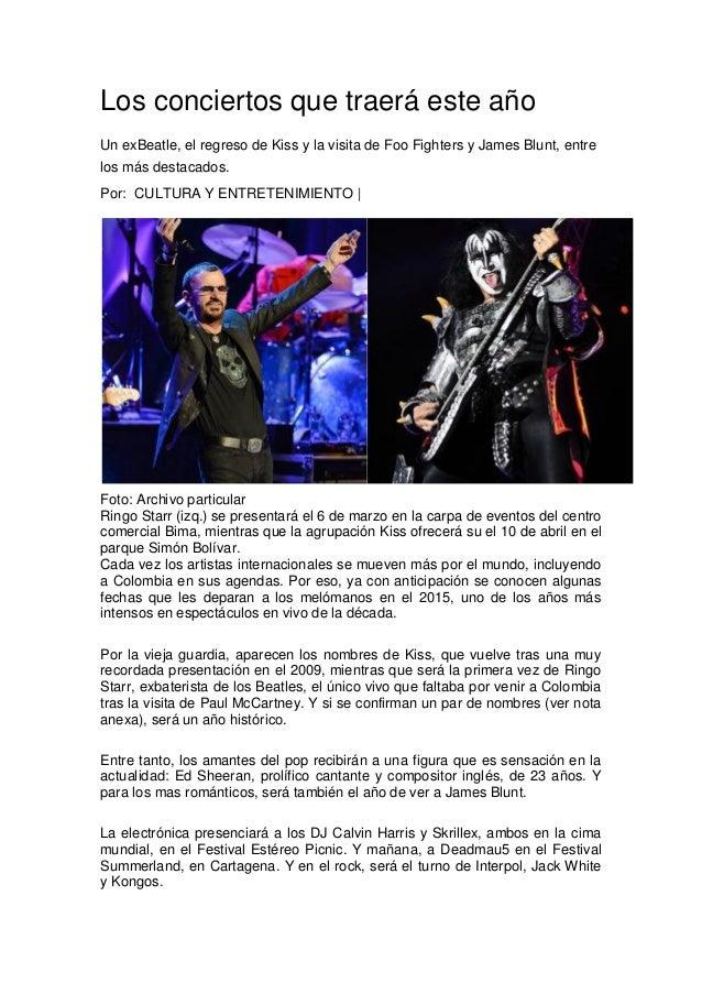 Los conciertos que traerá este año Un exBeatle, el regreso de Kiss y la visita de Foo Fighters y James Blunt, entre los má...
