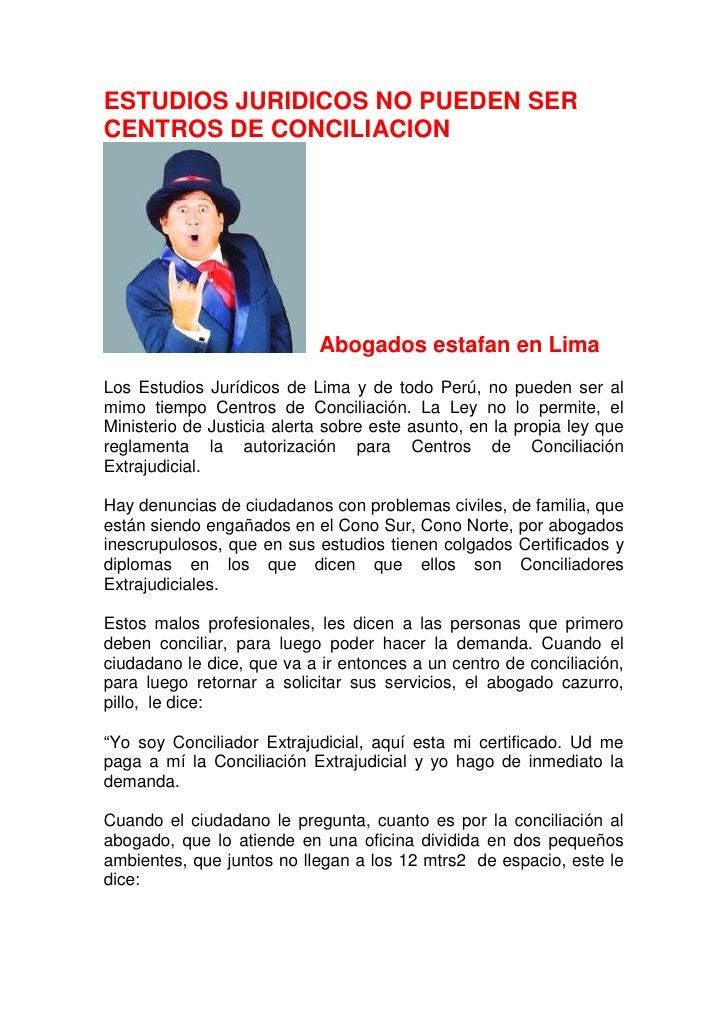 ESTUDIOS JURIDICOS NO PUEDEN SERCENTROS DE CONCILIACION                            Abogados estafan en LimaLos Estudios Ju...