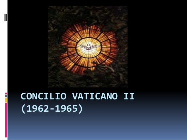 CONCILIO VATICANO II (1962-1965)