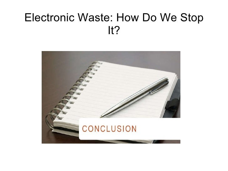 Electronic Waste: A Conclusion