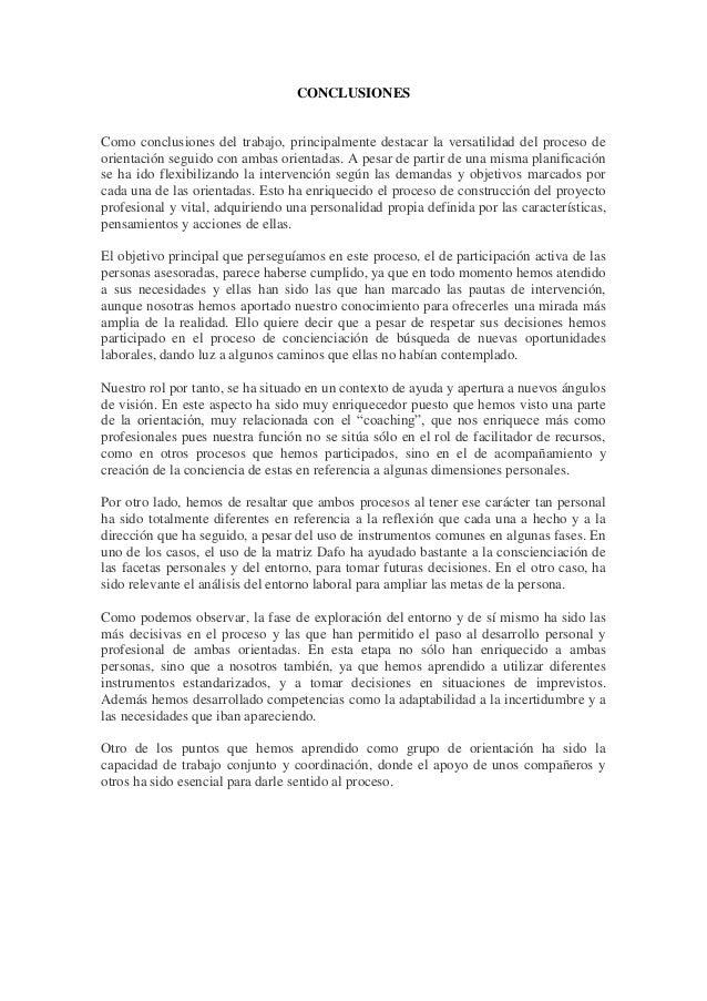 CONCLUSIONESComo conclusiones del trabajo, principalmente destacar la versatilidad del proceso deorientación seguido con a...