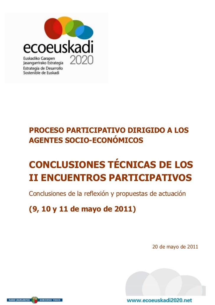 PROCESO PARTICIPATIVO DIRIGIDO A LOSAGENTES SOCIO-ECONÓMICOSCONCLUSIONES TÉCNICAS DE LOSII ENCUENTROS PARTICIPATIVOSConclu...