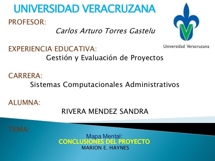 UNIVERSIDAD VERACRUZANAPROFESOR:            Carlos Arturo Torres GasteluEXPERIENCIA EDUCATIVA:         Gestión y Evaluació...